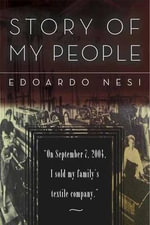 A Story of My People : On September 7, 2004, I Sold My Family's Textile Company - Edoardo Nesi