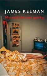 Mo Said She Was Quirky - James Kelman