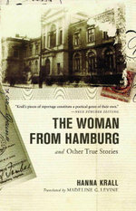 The Woman from Hamburg : and Other True Stories - Hanna Krall