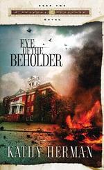 Eye of the Beholder : Seaport Suspense Novel Ser. - Kathy Herman