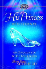 His Princess Devotional : An Encounter with Your King - Sheri Rose Shepherd