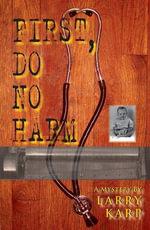 First, Do No Harm - Larry Karp