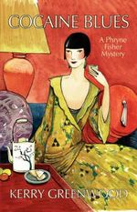 Cocaine Blues : A Phryne Fisher Mystery : Book 1 - Kerry Greenwood