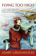 Flying Too High : A Phryne Fisher Mystery : Book 2 - Kerry Greenwood