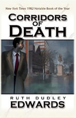 Corridors of Death : A Robert Amiss/Baronness Jack Troutback Mystery - Ruth Dudley Edwards