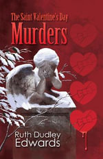 St Valentine's Day Murders : A Robert Amiss/Baronness Jack Troutback Mystery - Ruth Dudley Edwards