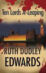 Ten Lords A-Leaping : A Robert Amiss/Baronness Jack Troutback Mystery - Ruth Dudley Edwards