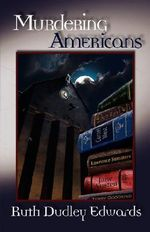 Murdering Americans : A Robert Amiss/Baronness Jack Troutback Mystery - Ruth Dudley Edwards