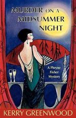 Murder on a Midsummer Night : A Phryne Fisher Mystery : Book 17 - Kerry Greenwood