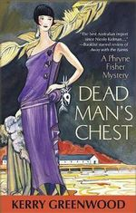Dead Man's Chest : Phryne Fisher Series : Book 18 - Kerry Greenwood