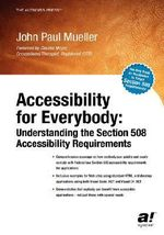 Accessibility for Everybody : Understanding the Section 508 Accessibility Requirements - John Paul Mueller