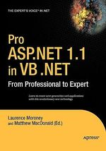 Pro ASP.Net 1.1 in VB .Net : From Professional to Expert - Laurence Moroney