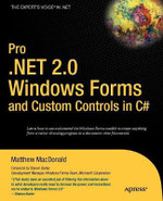 Pro .Net 2.0 Windows Forms and Custom Controls in C# : From Professional to Expert - Matthew MacDonald