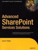 Advanced Sharepoint Services Solutions : Books for Professionals by Professionals - Scot P. Hillier