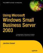 Using Microsoft Windows Small Business Server 2003 - Jonathan Hassell