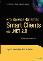 Pro Service-Oriented Smart Clients with .NET 2.0 : Take smart clients to another level - Sayed Y. Hashimi