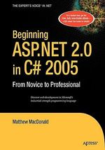 Beginning ASP.NET 2.0 in C# 2005 2006 : From Novice to Professional - Matthew MacDonald