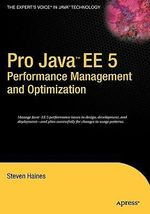 Pro Java EE 5 Performance Management and Optimization : Apress Ser. - Steven Haines