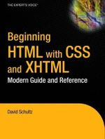 Beginning HTML With CSS and XHTML :  Modern Guide and Reference - David Schultz