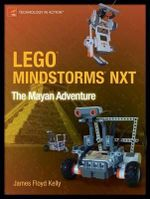 LEGO Mindstorms NXT : The Mayan Adventure - James Floyd Kelly