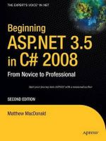 Beginning ASP.NET 3.5 in C# 2008 : From Novice to Professional - Matthew MacDonald