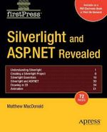 Silverlight and ASP.NET Revealed - Matthew MacDonald