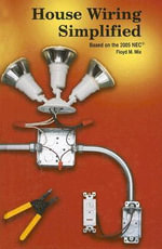 House Wiring Simplified : Based on the 2005 NEC - Floyd M Mix