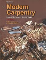 Modern Carpentry : Essential Skills for the Building Trades - Willis H Wagner