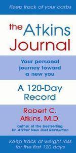 The Atkins Journal : Your Personal Journey Toward a New You - Robert C. Atkins