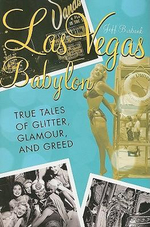 Las Vegas Babylon : True Tales of Glitter, Glamour, and Greed - Jeff Burbank