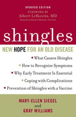 Shingles : New Hope for an Old Disease - Mary-Ellen Siegel