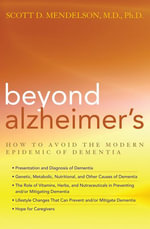 Beyond Alzheimer's : How to Avoid the Modern Epidemic of Dementia - Scott D. Mendelson