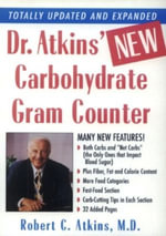 Dr. Atkins' New Carbohydrate Gram Counter : More Than 1200 Brand-Name and Generic Foods Listed With Carbohydrate, Protein, and Fat Contents - M.D., Robert C. Atkins