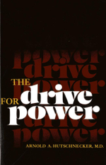 The Drive for Power - Arnold A., M.D. Hutschnecker
