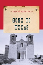Gone to Texas - Don Worcester