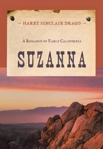 Suzanna : A Romance of Early California - Harry Sinclair Drago