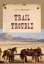 Trail Trouble - Will Ermine