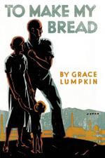 To Make My Bread - Grace Lumpkin
