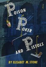 Poison, Poker and Pistols - Elisabet M. Stone