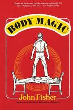 Body Magic - John Fisher