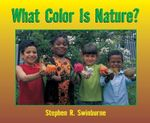 What Color Is Nature? - Stephen R Swinburne