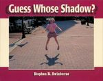 Guess Whose Shadow? - Stephen R Swinburne