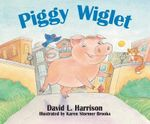 Piggy Wiglet : Popular Culture and Our Children - David Harrison