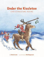Under the Kissletoe : Christmastime Poems - J Patrick Lewis