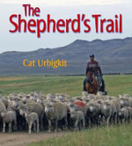 The Shepherd's Trail - Cat Urbigkit