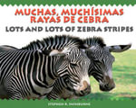 Muchas, Muchisimas Rayas de Cebra/Lots And Lots Of Zebra Stripes - Stephen R Swinburne