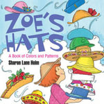 Zoe's Hats : A Book of Colors and Patterns - Sharon Lane Holm