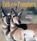 Path of the Pronghorn - Cat Urbigkit
