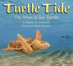 Turtle Tide : The Ways of the Sea Turtles - Stephen R. Swinburne