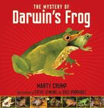 The Mystery of Darwin's Frog : A True Story of Scientific Discovery - Marty Crump